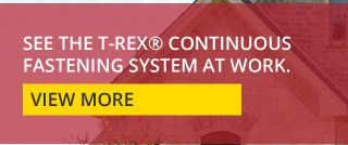 SEE THE T-REX CONTINUOUS FASTENING SYSTEM AT WORK | VIEW MORE
